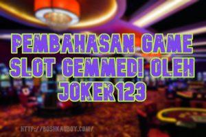 Pembahasan Game slot Gemmed! oleh Joker123