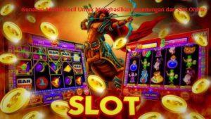 Gunakan Modal Kecil Untuk Menghasilkan Keuntungan dari Slot Online