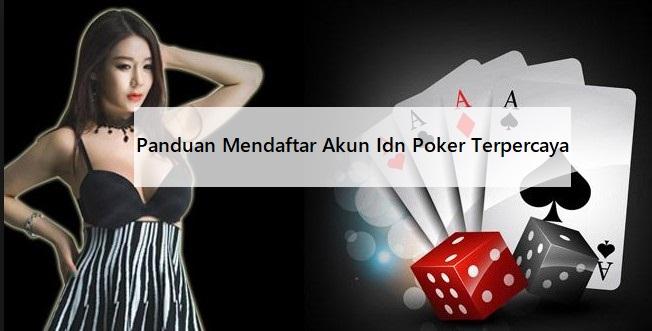 Panduan Mendaftar Akun Idn Poker Terpercaya