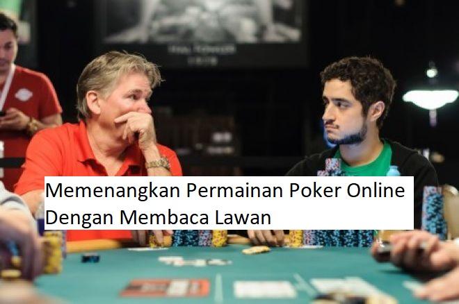 membaca lawan pada permainan poker online